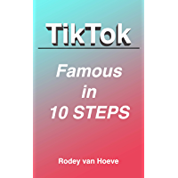 TikTok Famous In 10 Steps (English Edition)