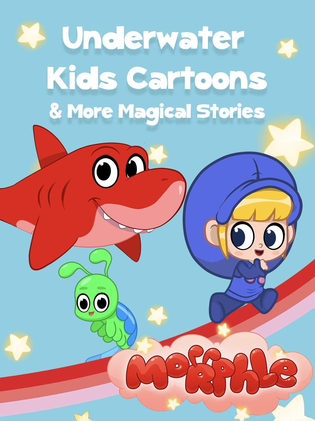 Morphle - Underwater Kids Cartoons and More Magical Stories on Amazon Prime Video UK