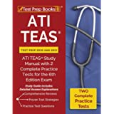 ATI TEAS Test Prep 2020 and 2021: ATI TEAS Study Manual with 2 Complete Practice Tests for the 6th Edition Exam [Study…