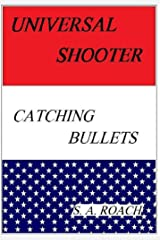 Universal Shooter: Bullet Catcher Kindle Edition