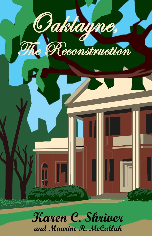Read Online Oaklayne, The Reconstruction ebook