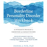 The Borderline Personality Disorder Workbook: An Integrative Program to Understand and Manage Your BPD (A New Harbinger Self-