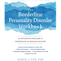 The Borderline Personality Disorder Workbook: An Integrative Program to Understand and Manage Your BPD (A New Harbinger…