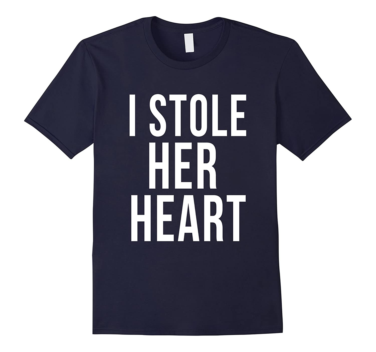 I Stole Her Heart So Im Stealing His Last Name T-Shirt-TH