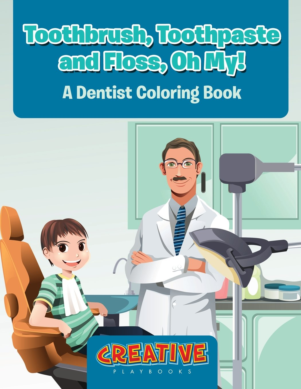 Read Online Toothbrush, Toothpaste, and Floss, Oh My! A Dentist Coloring Book PDF