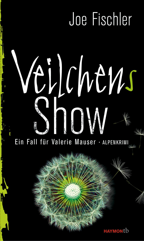veilchens-show-ein-fall-fr-valerie-mauser-alpenkrimi-haymon-taschenbuch