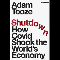 Shutdown: How Covid Shook the World's Economy (English Edition)