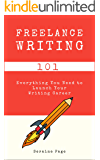 Freelance Writing 101: Everything You Need to Launch Your Writing Career