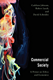 Commercial Society: A Primer on Ethics and Economics (Economy, Polity, and Society)