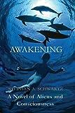 Awakening: A Novel of Aliens and Consciousness