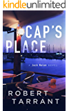 "Cap""s Place: A Jack Nolan Novel (The Cap's Place Series Book 1)"