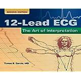 12-Lead ECG: The Art of Interpretation: The Art of Interpretation (Garcia, Introduction to 12-Lead ECG)