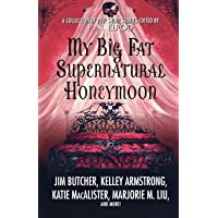 My Big Fat Supernatural Honeymoon: A Collection of New Short Stories