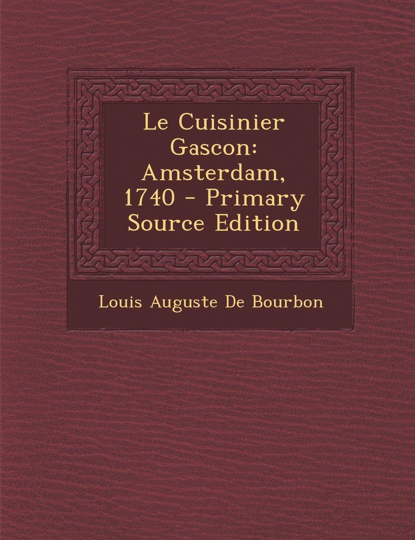 Download Le Cuisinier Gascon: Amsterdam, 1740 (French Edition) pdf