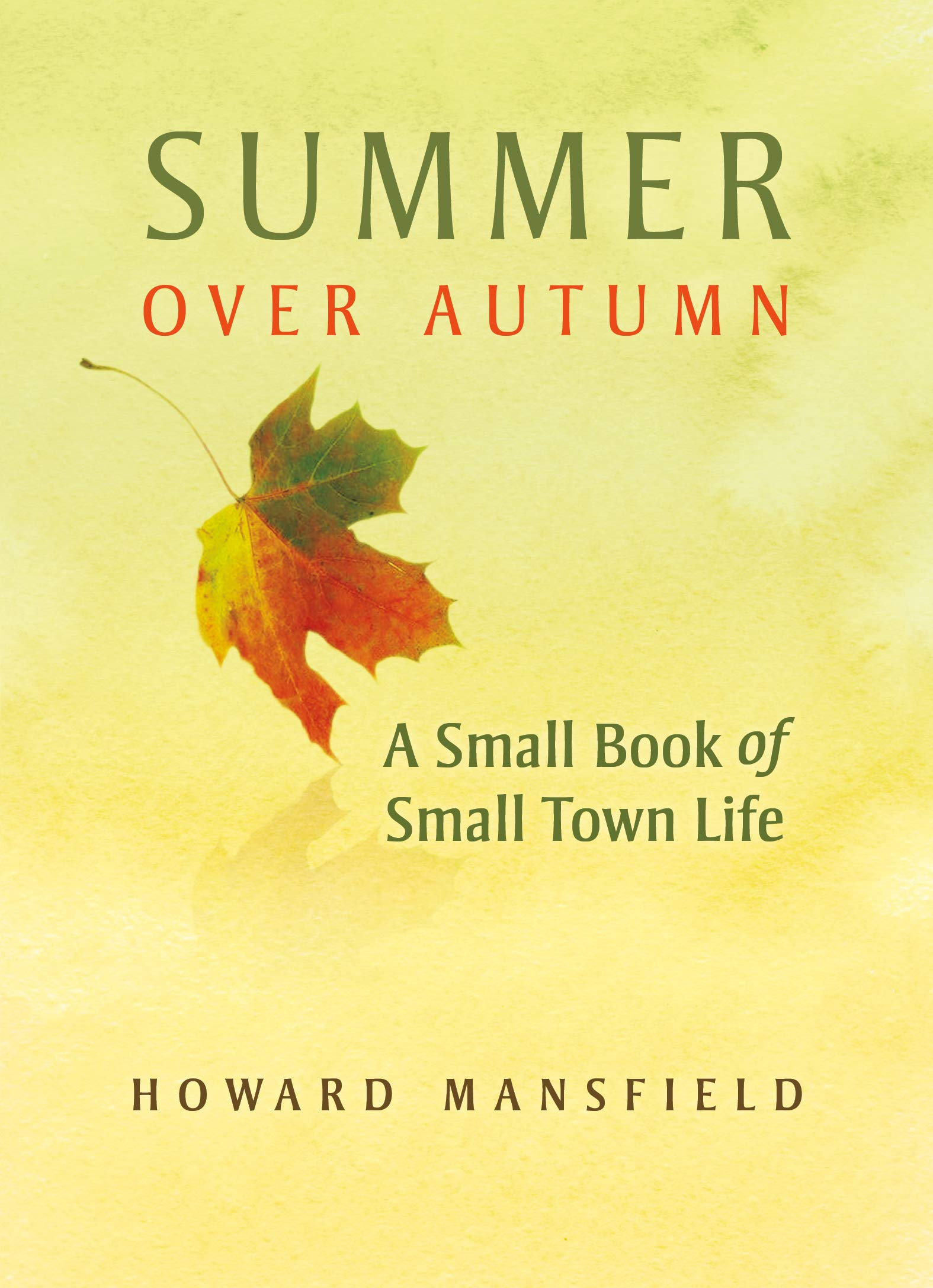 Download Summer Over Autumn: A Small Book of Small-Town Life PDF