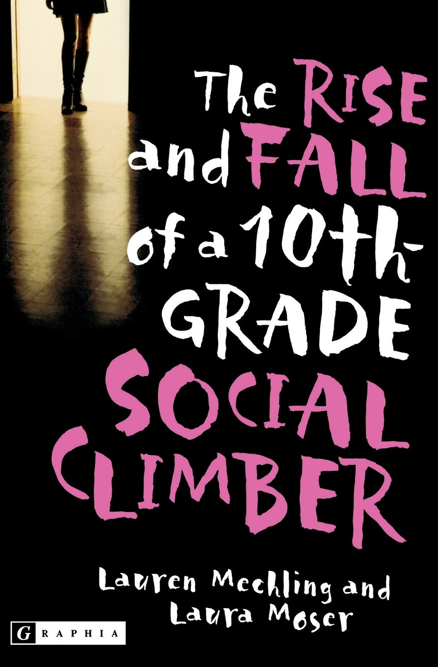 The Rise and Fall of a 10th Grade Social Climber ebook