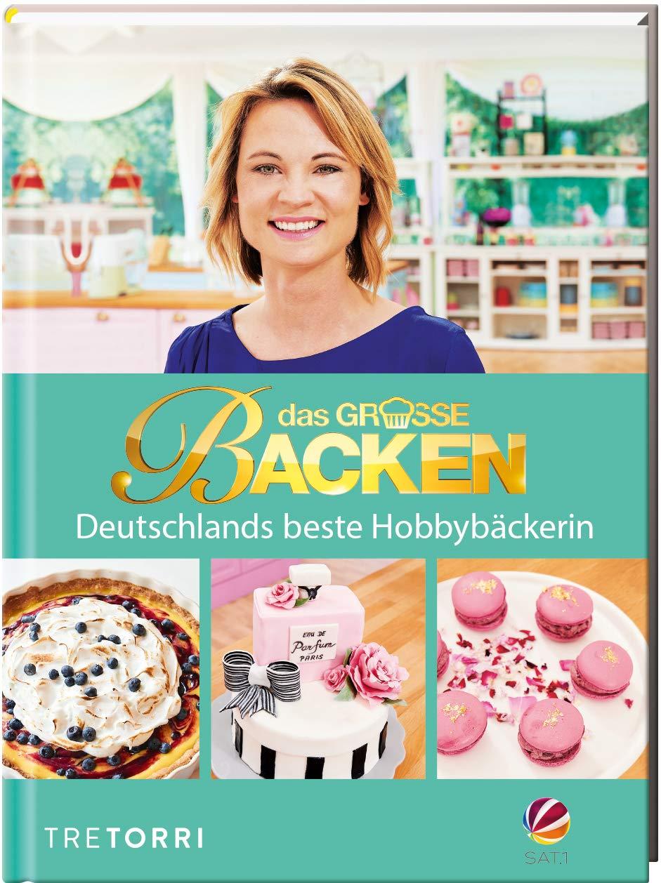 Das große Backen: Deutschlands beste Hobbybäckerin - Das Siegerbuch 2018:  Deutschlands bester Hobbybäcker - Das Siegerbuch 2018: Amazon.de: Frenzel,  Ralf: Bücher
