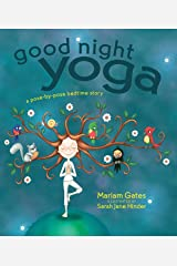 Good Night Yoga: A Pose-by-Pose Bedtime Story Hardcover