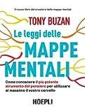 Le leggi delle mappe mentali. Come conoscere il più potente strumento del pensiero per utilizzare al massimo il vostro cervello