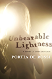 Unbearable Lightness: A Story of Loss and Gain (English Edition)