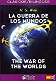 LA GUERRA DE LOS MUNDOS/THE WAR OF THE WORLDS (COLECCION CLASICOS BILINGUES)