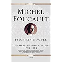 Psychiatric Power: Lectures at the College De France, 1973--1974