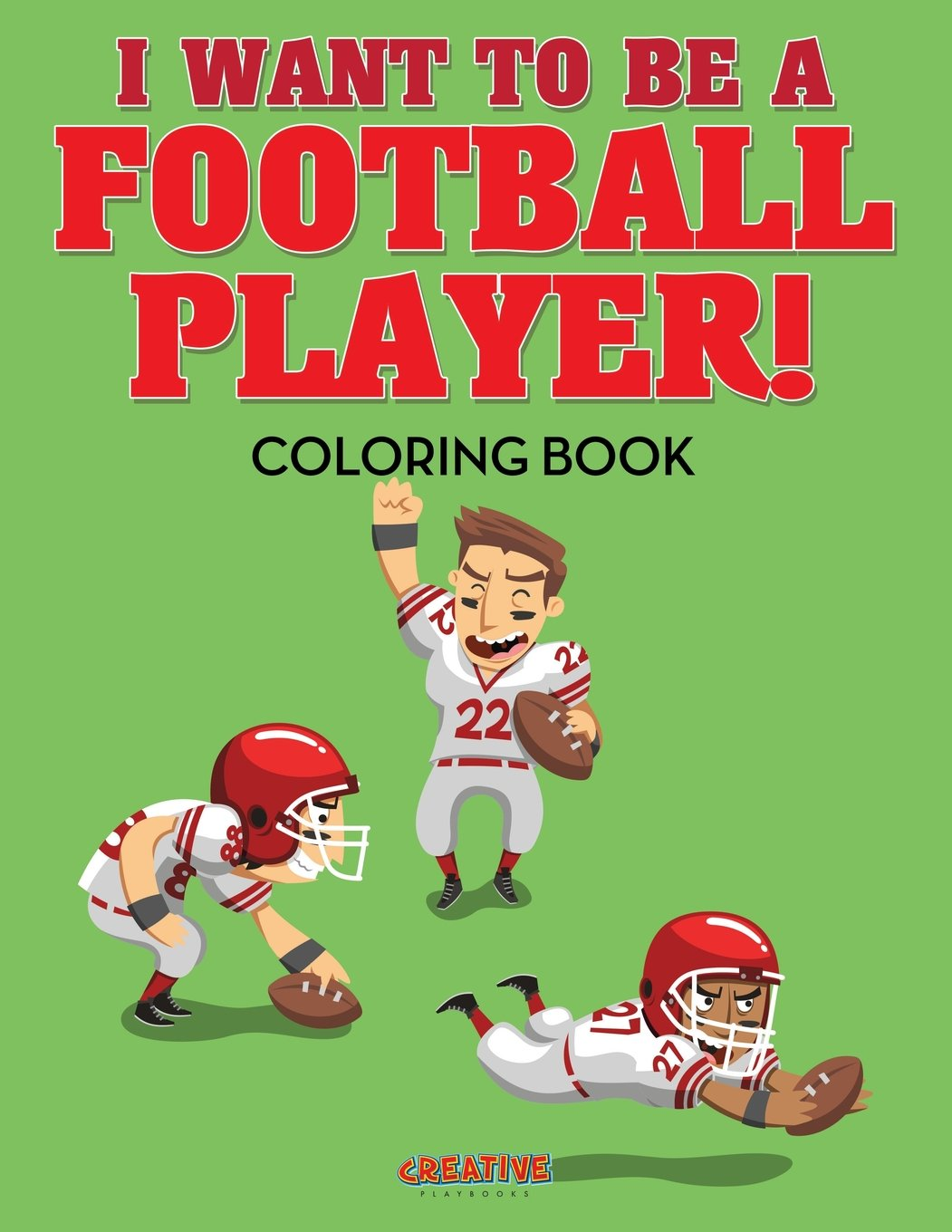 I Want to be a Football Player! Coloring Book: Creative ...