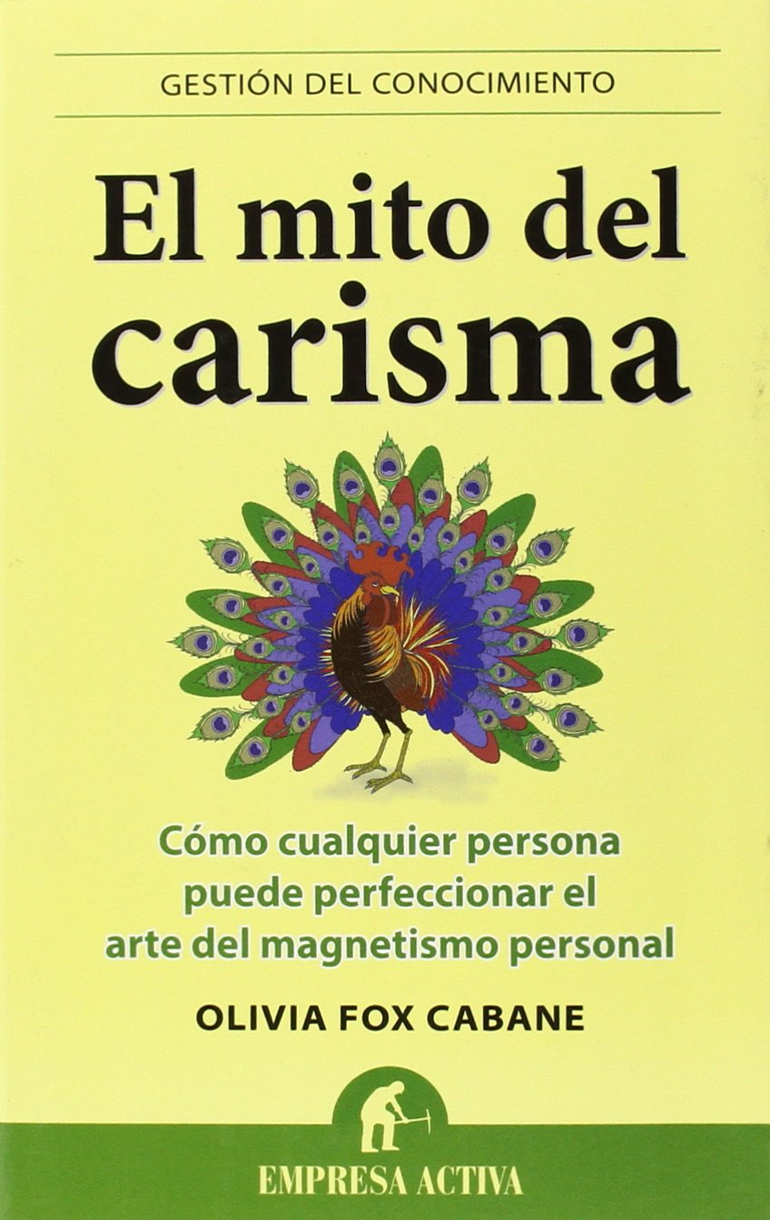 El mito del carisma (Gestion del Conocimiento) (Spanish Edition): Olivia  Fox Cabane: 9788492452972: Amazon.com: Books