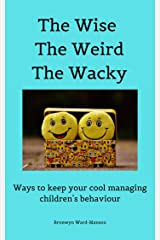 The Wise The Weird The Wacky Kindle Edition