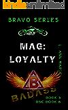 Mag: Loyalty : Sex on sticks isn't a damn beagle! (Bravo Rising Series)