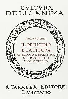 Il principio e la figura. Ontologia e dialettica nel pensiero di Nicolò Cusano