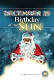 December 25 - Birthday of the Sun