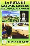 Ruta De Las Mil Casbas, La - Mapa Cultural Del Sur De Marruecos