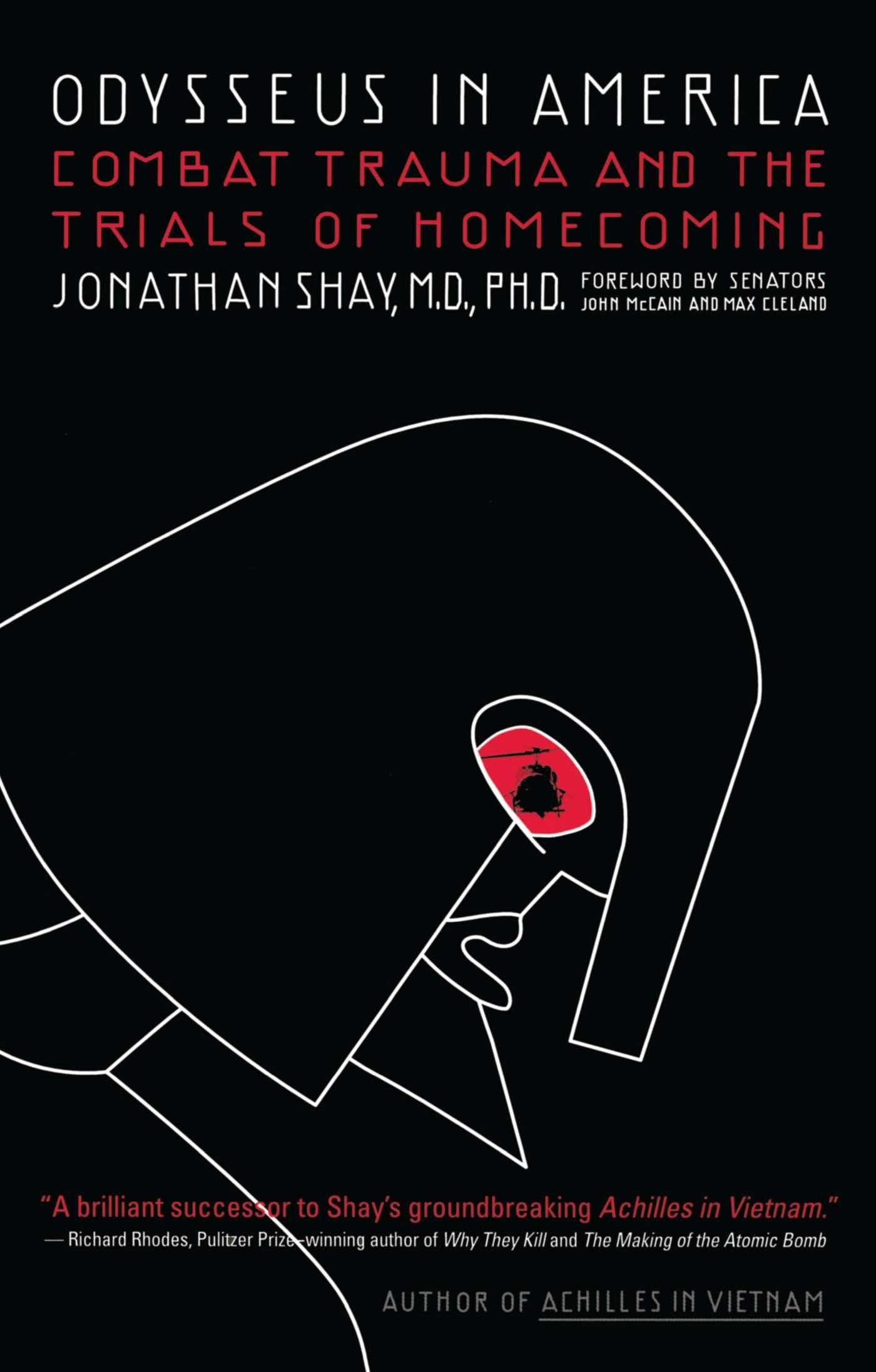 Amazon: Odysseus In America:bat Trauma And The Trials Of Homecoming  (9780743211574): Jonathan Shay Md, John Mccain, Senator Max Cleland: Books