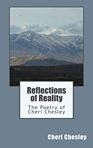 Reflections of Reality: The Poetry Cheri Chesley
