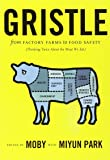 Gristle: From Factory Farms to Food Safety (Thinking Twice About the Meat We Eat)
