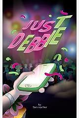Just Debbie Kindle Edition