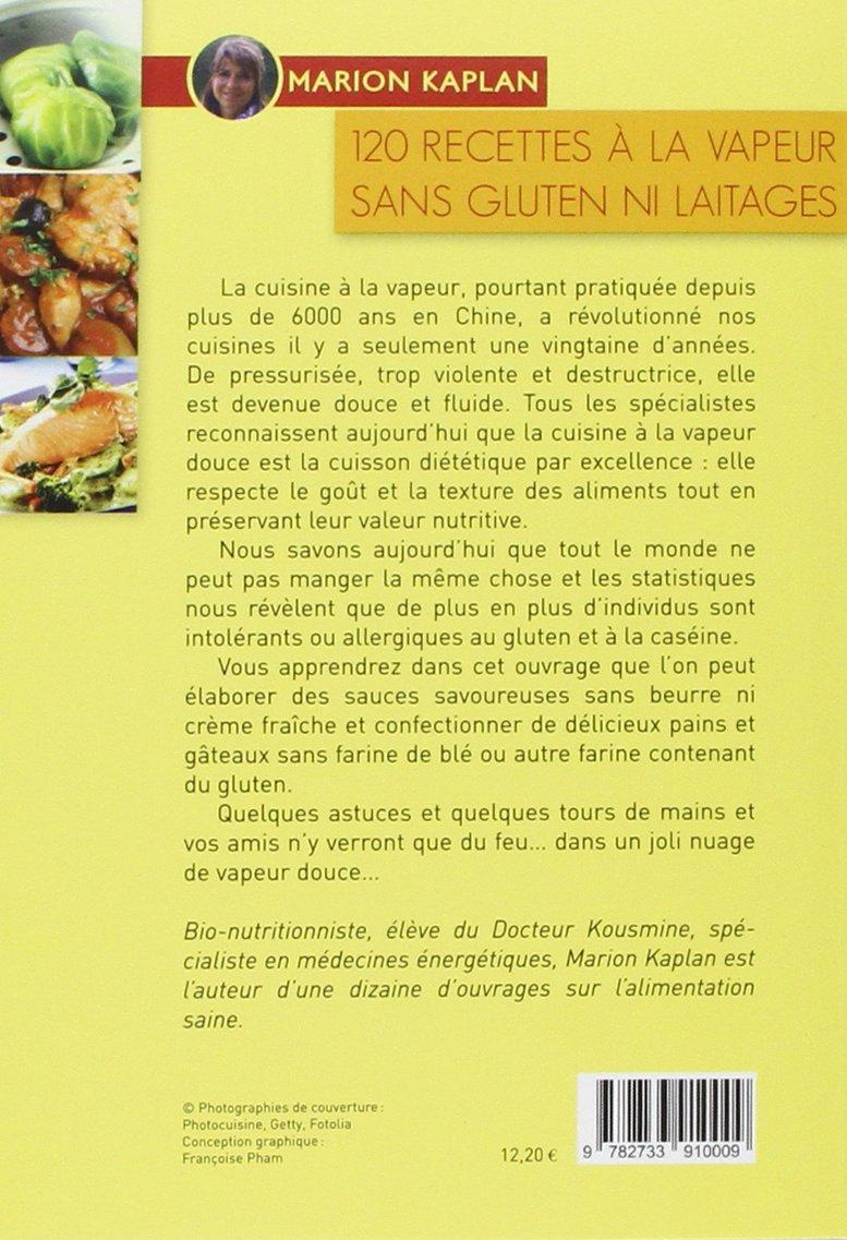 Amazon.fr - 120 recettes à la vapeur sans gluten ni laitages - Marion  Kaplan - Livres