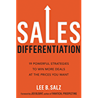 Sales Differentiation: 19 Powerful Strategies to Win More Deals at the Prices You Want (English Edition)