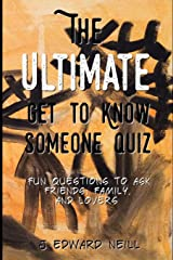 The Ultimate Get to Know Someone Quiz (Coffee Table Philosophy) (Volume 12) Paperback