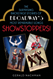 Showstoppers!: The Surprising Backstage Stories of Broadway's Most Remarkable Songs