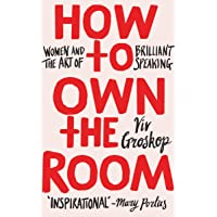 How to Own the Room: Women and the Art of Brilliant Speaking