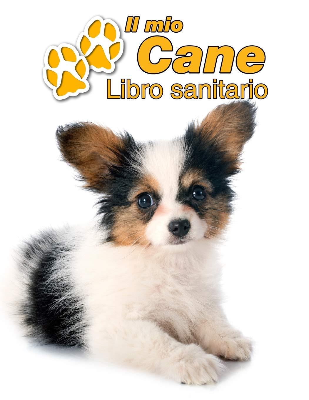 Amazon.it: Il mio cane Libro sanitario: Papillon Cucciolo | 109 Pagine |  Dimensioni 22cm x 28cm | Quaderno da compilare per le vaccinazioni, visite  veterinarie, ... i proprietari di cani | Libretto