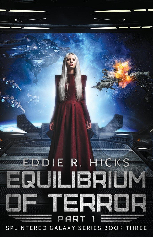 Read Online Equilibrium of Terror: Part 1 (Splintered Galaxy) (Volume 3) pdf epub