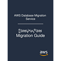 AWS Database Migration Service: Step-by-Step Migration Guide (English Edition)