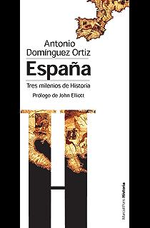España, tres milenios de historia (Bolsillo) (Spanish Edition)