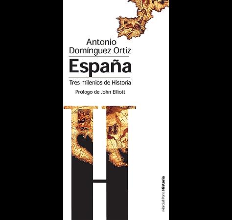España, tres milenios de historia (Bolsillo nº 2) eBook: Ortiz, Antonio Domínguez, John Elliott: Amazon.es: Tienda Kindle