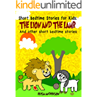The Lion and the Lamb - A children's chapter book with moral lessons for Ages 3-5 years and above: A Bedtime Picture…