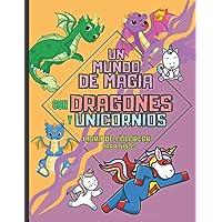 Un Mundo de Magia con Dragones y Unicornios - Libro de Colorear Para Niños: y Niñas de 2 a 5 años, de 4 a 8 años, para…