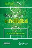 Revolution im Profifußball: Mit Big Data zur Spielanalyse 4.0 (German Edition)